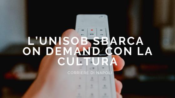 #vivinapoli: l'UNISOB diventa on demand