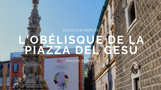 Discover Naples, L'obélisque de la Piazza del Gesù