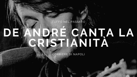 Musica, Tuffo nel Passato: De André canta la cristianità