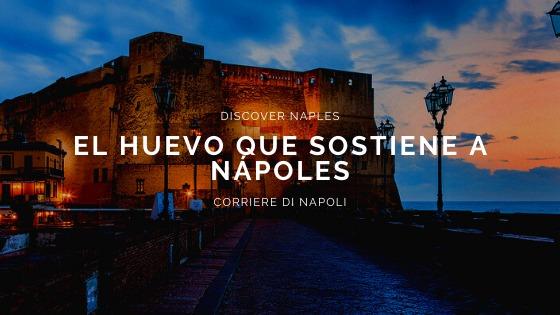 Discover Naples, El huevo que sostiene a Nápoles
