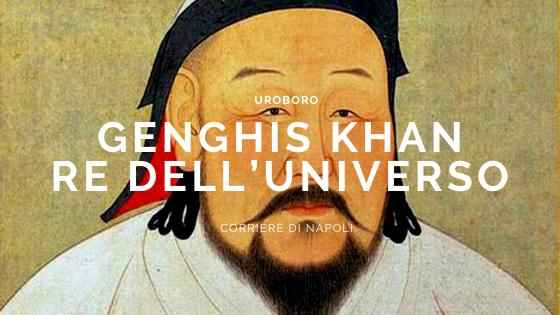 Uroboro: Genghis Khan, il re dell'universo