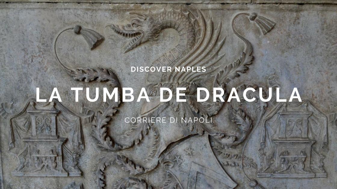 Discover Naples, la tumba de Drácula