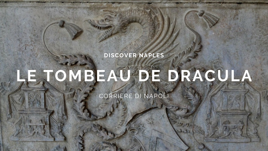 Discover Naples, Le tombeau de Dracula