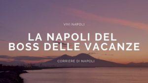 """a Napoli del """"Boss delle vacanze"""""""