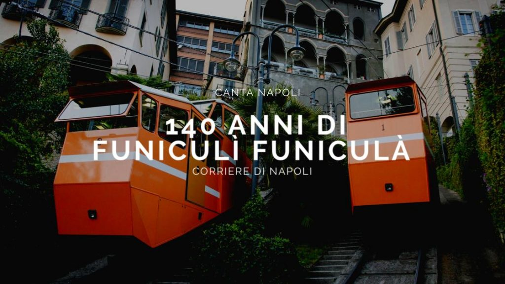 140 years of funiculì funiculà