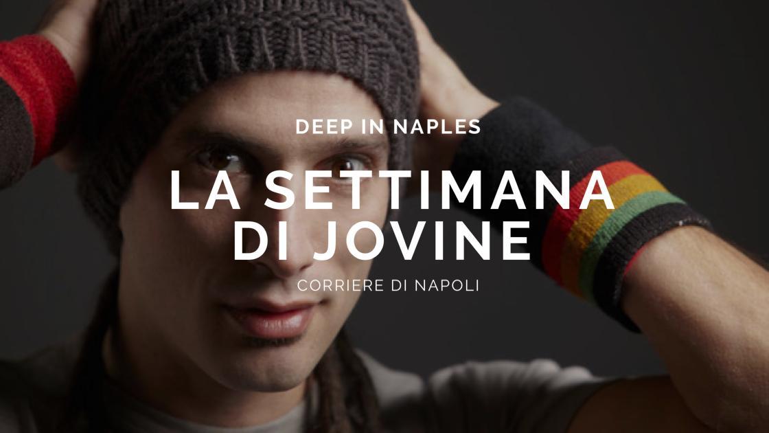 Musica, Deep in Naples: La settimana di Jovine