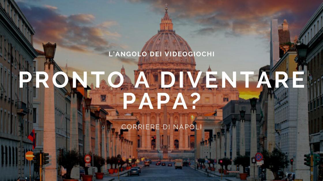 Tecnologia, L'angolo dei videogiochi: pronto a diventare Papa?