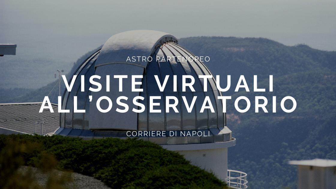 Scienza: #astropartenopeo: visite virtuali all'Osservatorio Astronomico