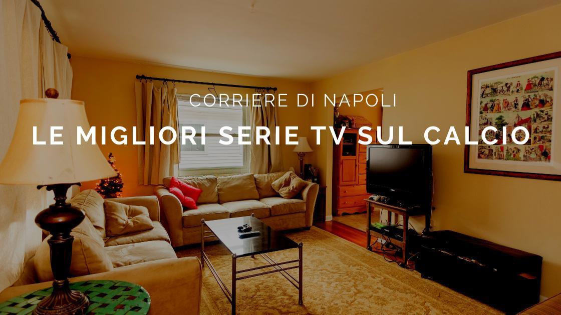 Sport, Calcio: le migliori 5 serie tv