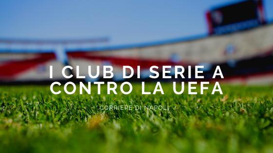 News, Calcio: I club di Serie A contro l'Uefa