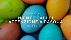 Coronavirus, Arcuri: Niente cali di attenzione a Pasqua