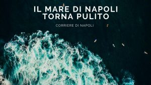 News: il mare di Napoli torna pulito