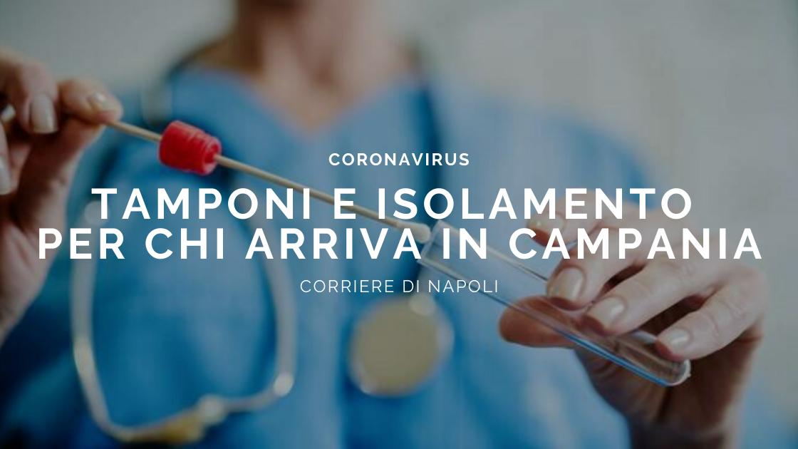News, Coronavirus: tampone e isolamento per chi arriva in Campania