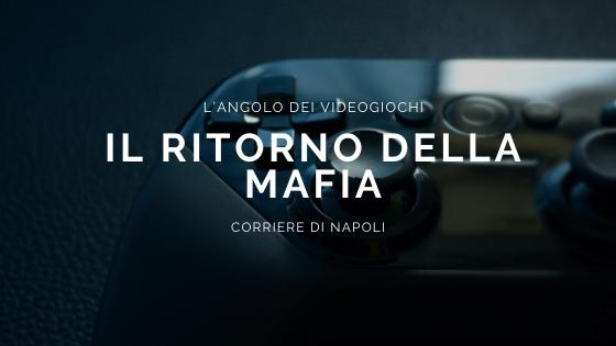 Tecnologia, L'angolo dei videogiochi: è tornata la Mafia