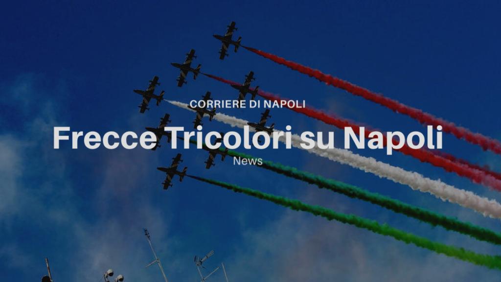 le Frecce Tricolori dipingono Napoli