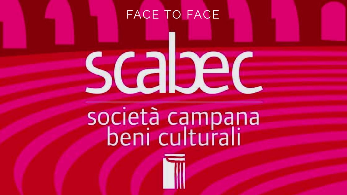 #FaceToFace: a tu per tu con Scabec. Viaggio nei Beni Bulturali