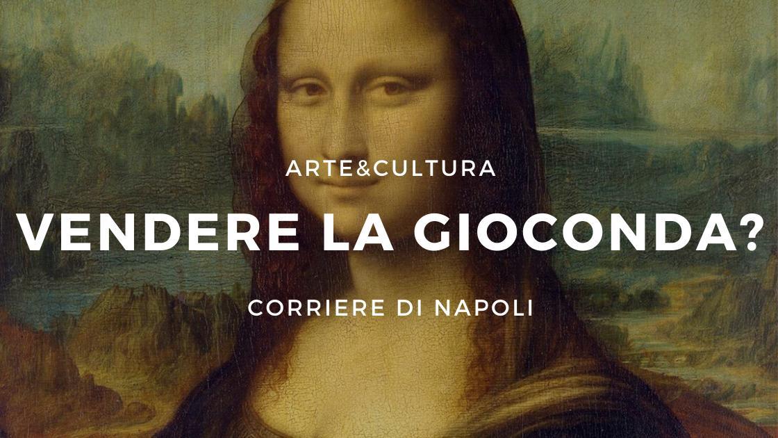 Arte&Cultura: Vendere la Gioconda per il Covid?