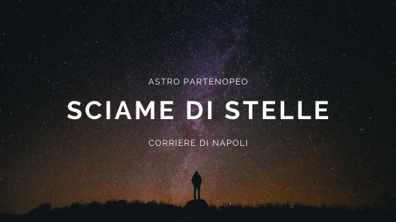 Scienza, #astropartenopeo: sciame di stelle