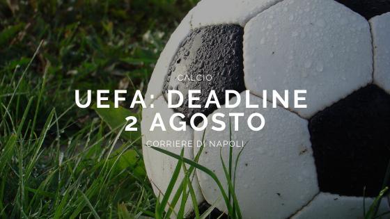 Calcio: UEFA, la deadline del 2 agosto semplice raccomandazione