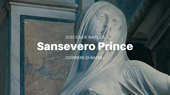 Discover Naples, Raimondo di Sangro: the black legend
