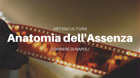 Arte&Cultura, Anatomia dell'Assenza