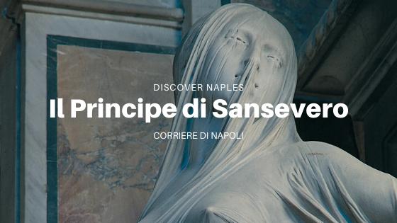 Discover Naples, Raimondo di Sangro: la leggenda nera
