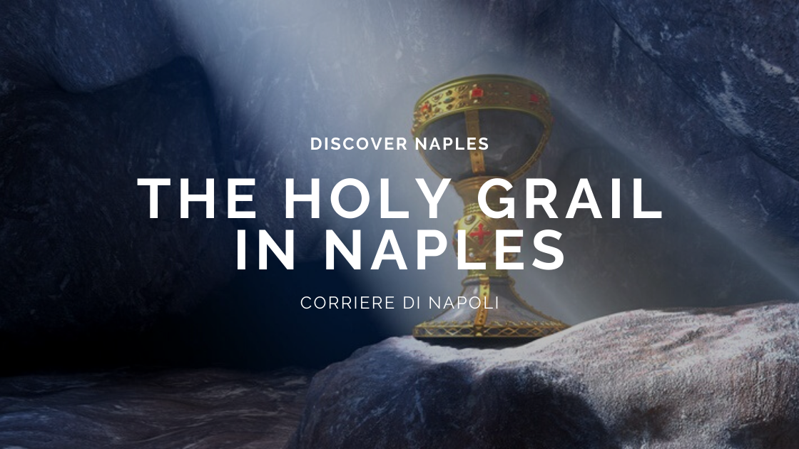 Discover Naples, The Holy Grail in Naples