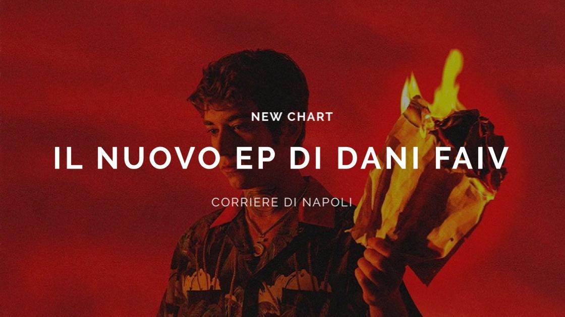 Musica, New Chart: il nuovo EP di Dani Faiv!