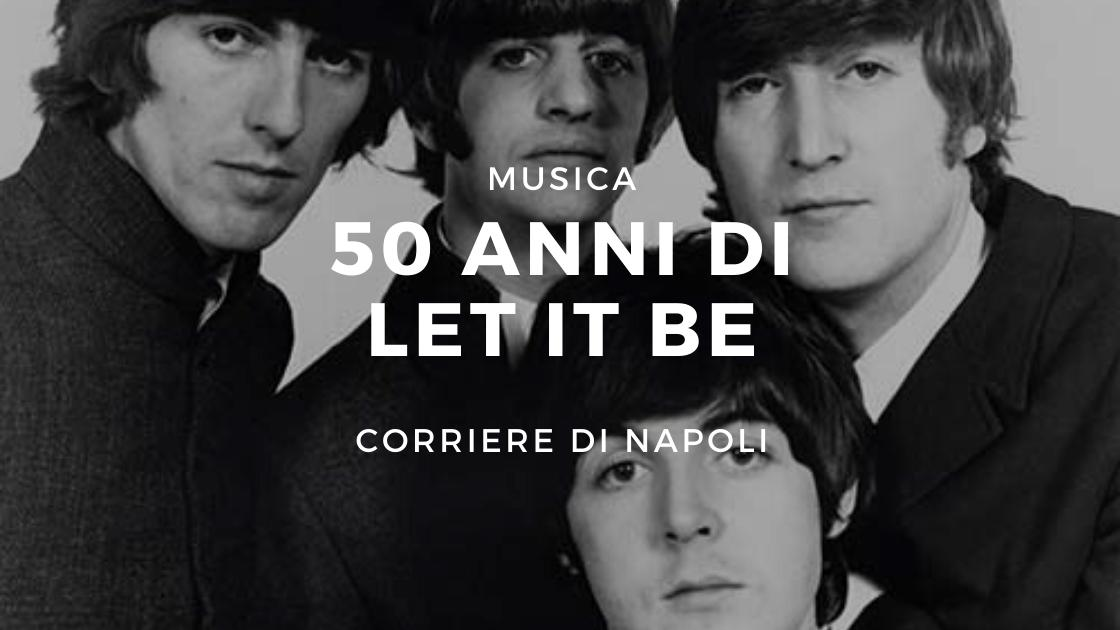 "Musica: 50 anni di ""Let It Be"""