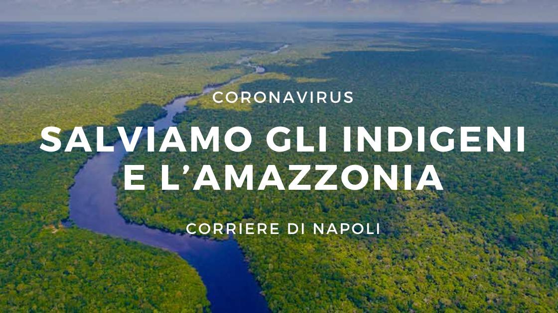 Coronavirus: salviamo gli indigeni e l'Amazzonia