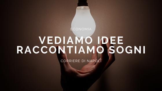 Economia, Dream Vision: Vediamo idee, raccontiamo sogni