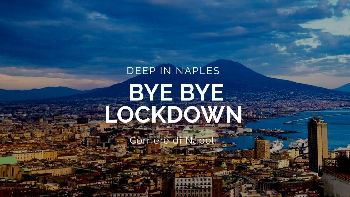 Musica, Deep in Naples: Napoli dice Bye Bye al lockdown