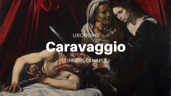 Uroboro: la condanna a morte di Caravaggio