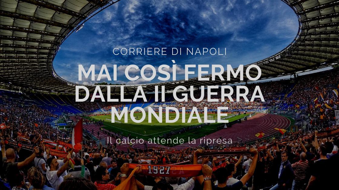 Calcio: mai così fermo dalla Seconda Guerra Mondiale