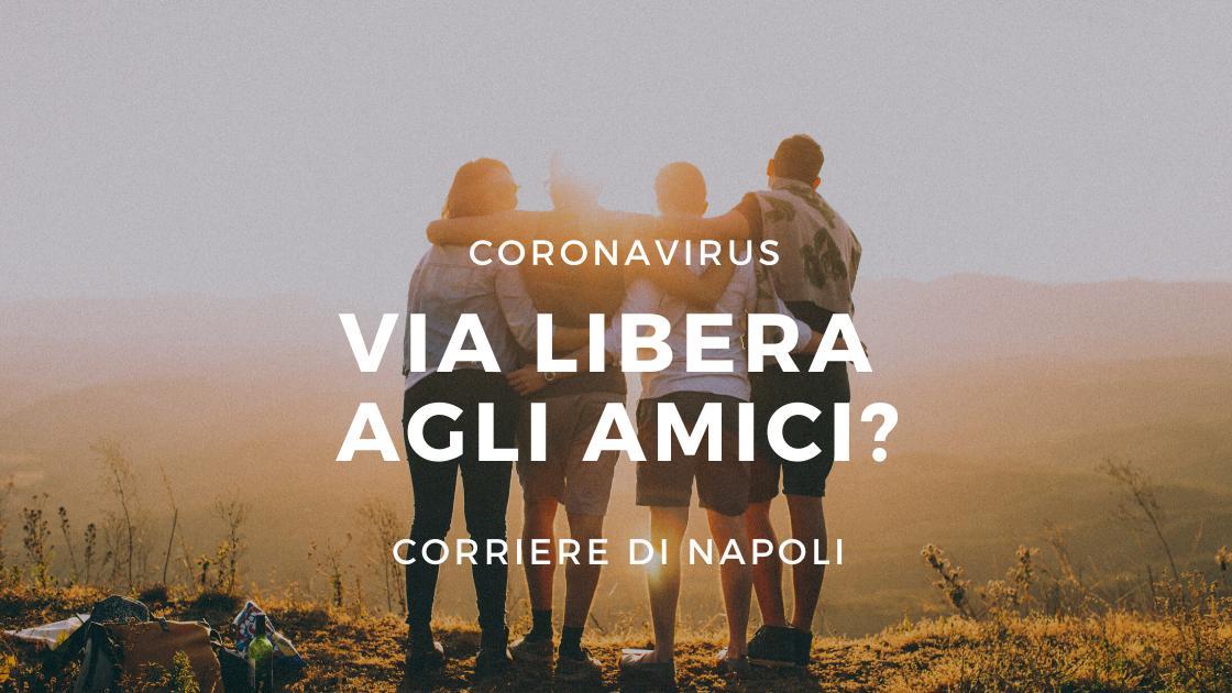 Coronavirus, via libera agli amici?