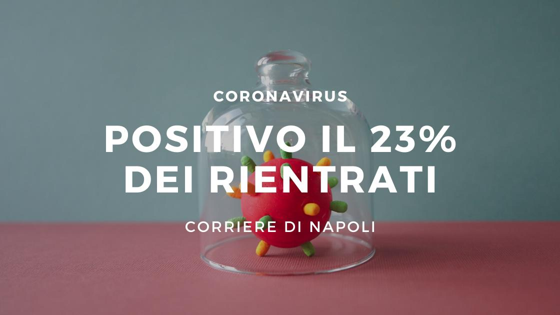 Coronavirus: positivi il 23% di rientrati a Napoli