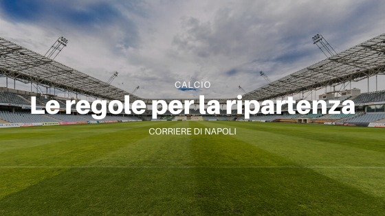 Calcio, le regole per la ripartenza