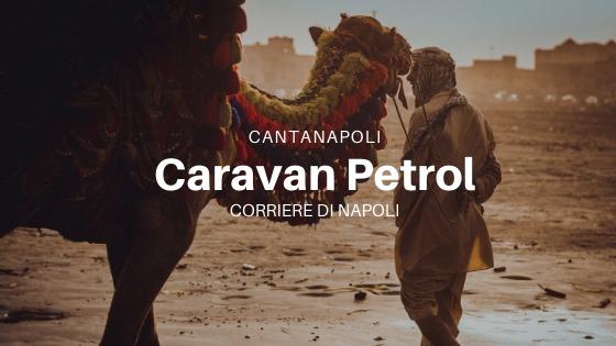 Musica, CantaNapoli: Caravan Petrol