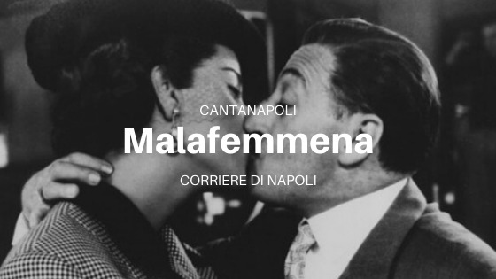 CantaNapoli: Malafemmena (english version)