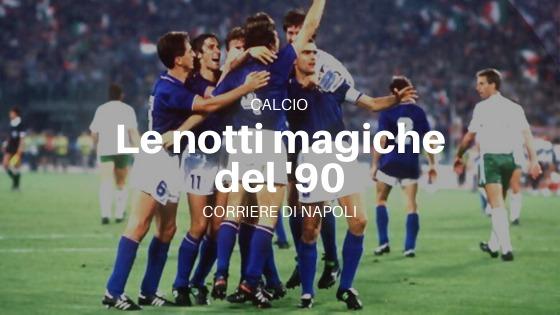 Sport, Calcio: 30 anni di Notti Magiche