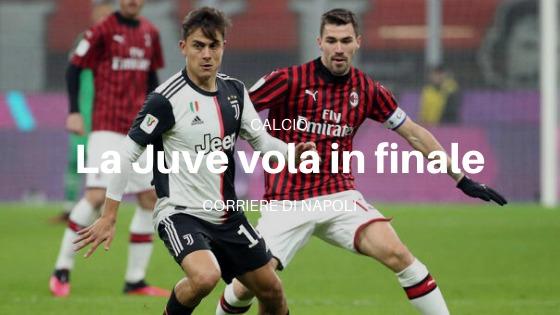Calcio, Coppa Italia 2019/20: la Juventus vola in finale. I rossoneri lottano ma escono