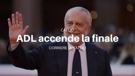 Sport, Calcio: Aurelio De Laurentiis scalda la finale