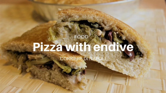 Pizza with endive: a titbit!