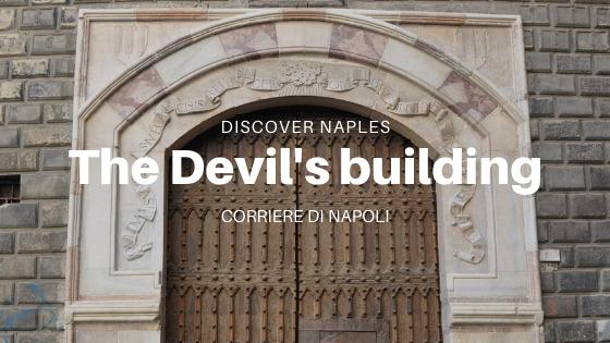 Discover Naples, Palazzo Penne: the devil at Banchi Nuovi