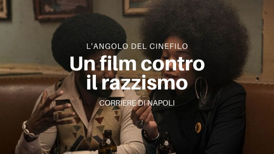 L'angolo del cinefilo: BlacKkKlansman di Spike Lee