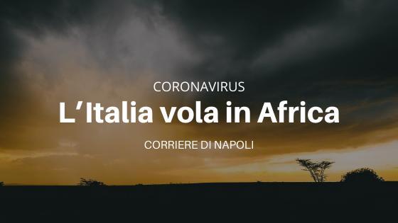 Coronavirus: l'Italia riparte con una missione in Africa
