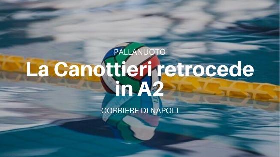 La Canottieri Napoli annuncia l'autoretrocessione in A2