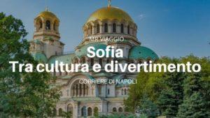 Sofia: tra cultura e divertimento