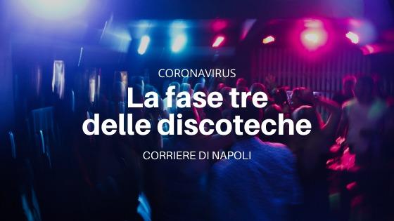 Coronavirus: la fase 3 delle discoteche