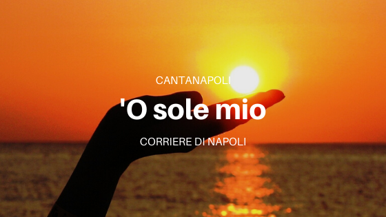 CantaNapoli: 'O sole mio (english version)
